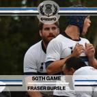 Fraser Bursle - 50th Game -